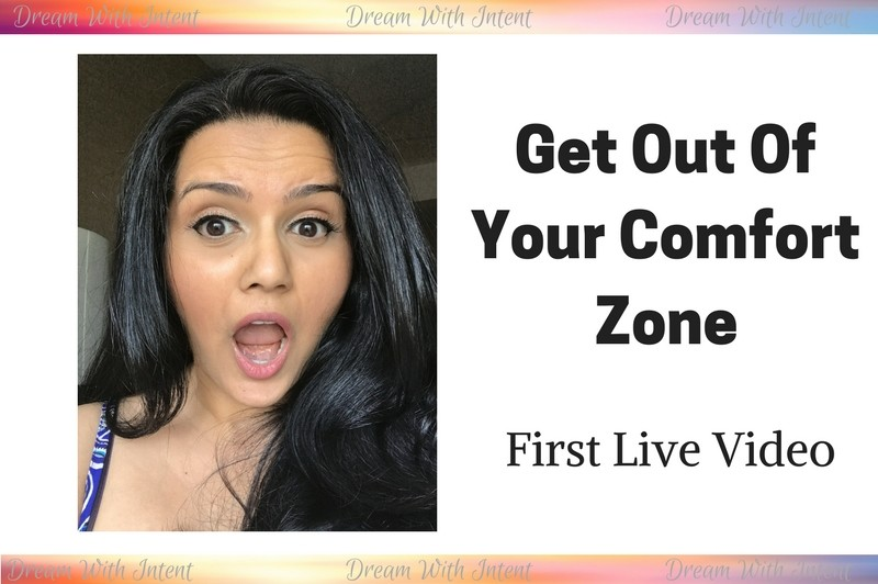 Get Out of Your Comfort Zone – First Live Video