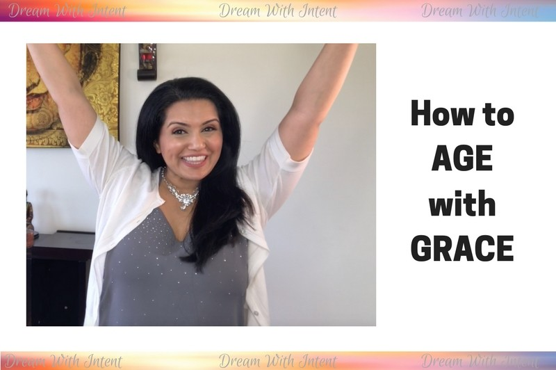 How to AGE with GRACE - Dream With Intent