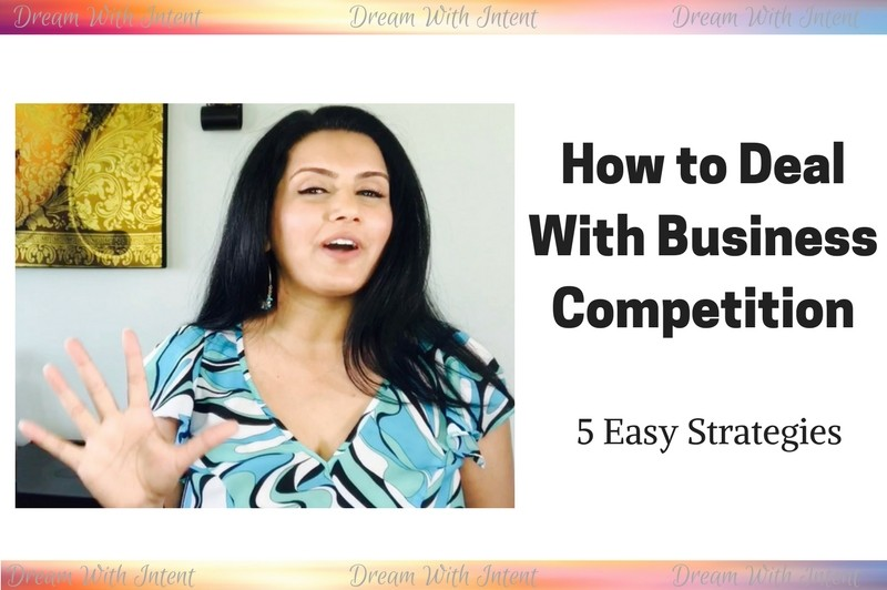 Dealing with Business Competition – 5 Easy Strategies To Create Successful Results