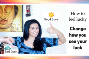 How to feel lucky | Change how you see your luck